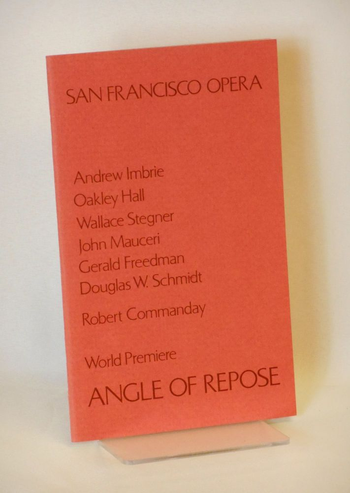 Angle of Repose: Opera Program (signed by Wallace Stegner), [with] San Francisco Opera Poster. Wallace Stegner, Kurt Herbert Adler, Sam Tchakalian, General Director, Artist - poster.
