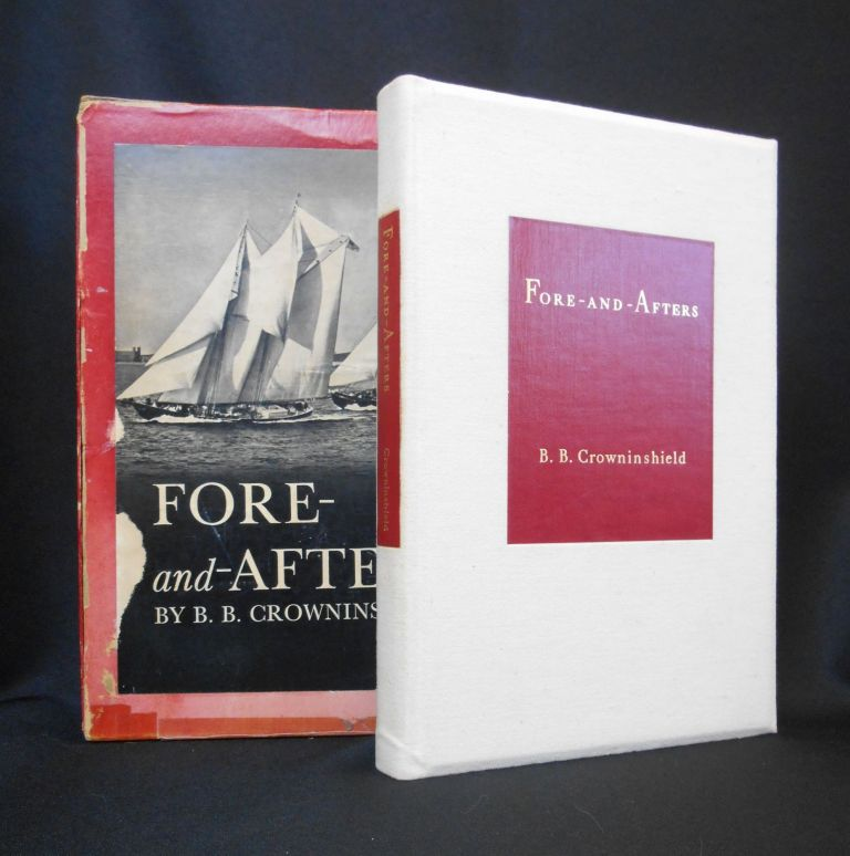 Fore-and-Afters [WITH ORIGINAL BOX]. B. B. Crowninshield, Charles Francis Adams, Introduction.