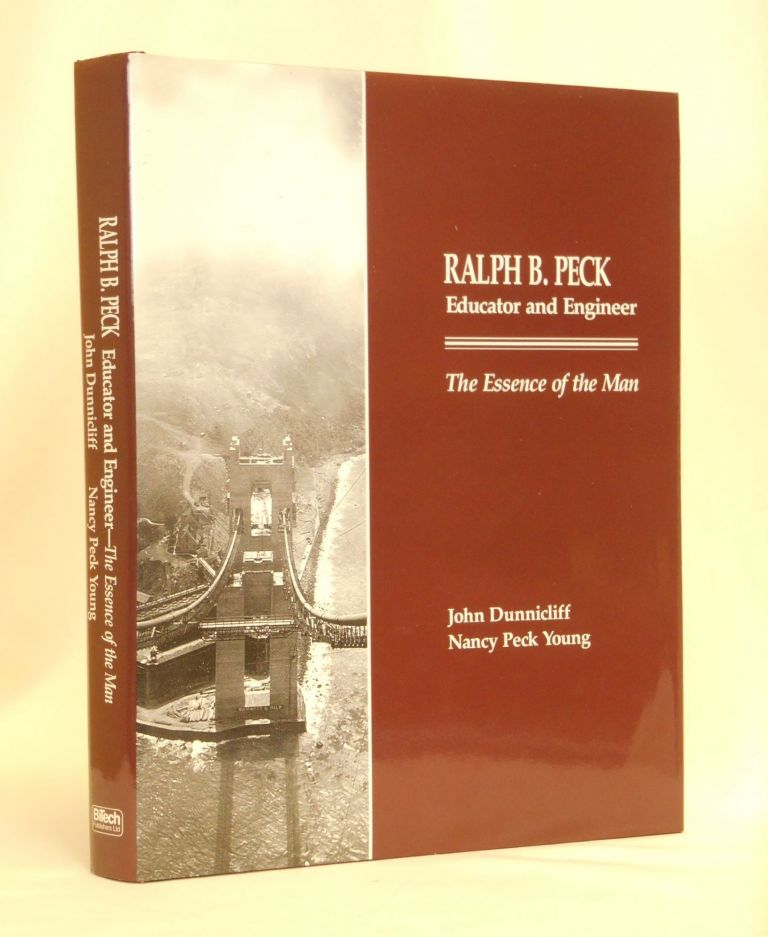 Ralph B. Peck, Educator and Engineer, The Essence of the Man. John Dunnicliff, Nancy Peck Young.
