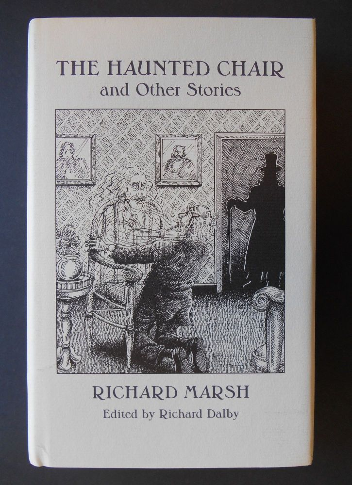 The Haunted Chair. Richard Marsh, Richard Dalby.