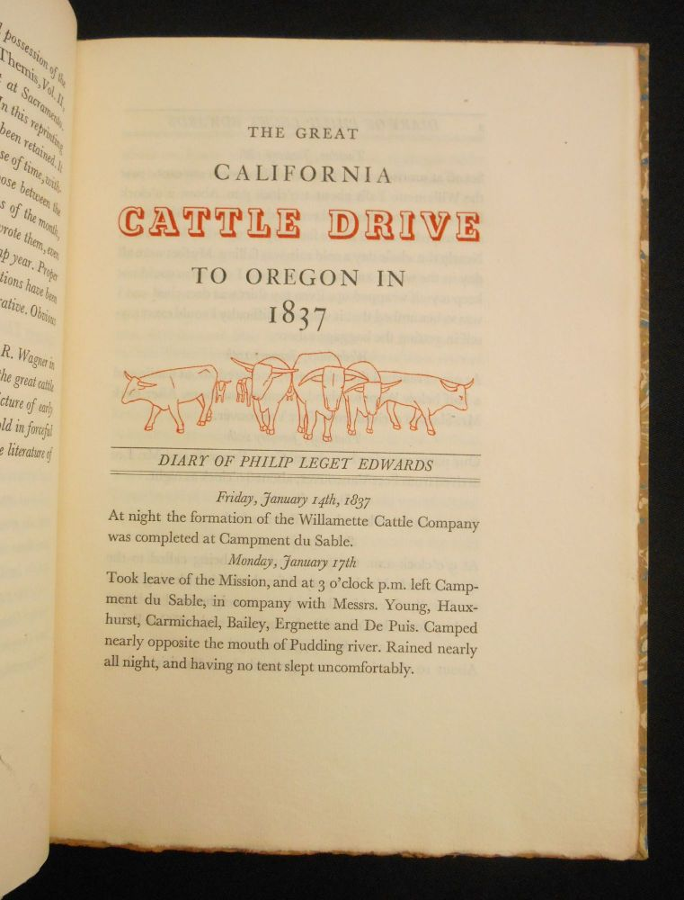 The Diary of Philip Leget Edwards, The Great Cattle Drive from California to Oregon in 1837; Number 4, Rare Americana Series. Douglas S. Watson, Introduction.