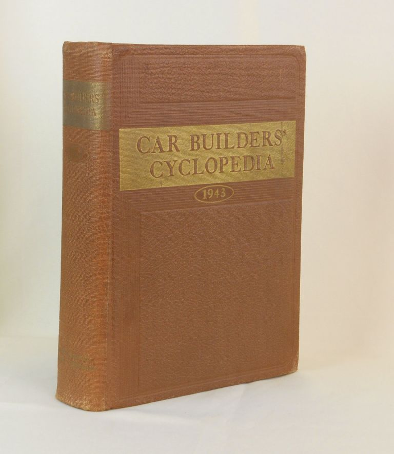 [Railroad] 1943 Car Builders' Cyclopedia Of American Practice, Sixteenth Edition. Roy V. Wright.