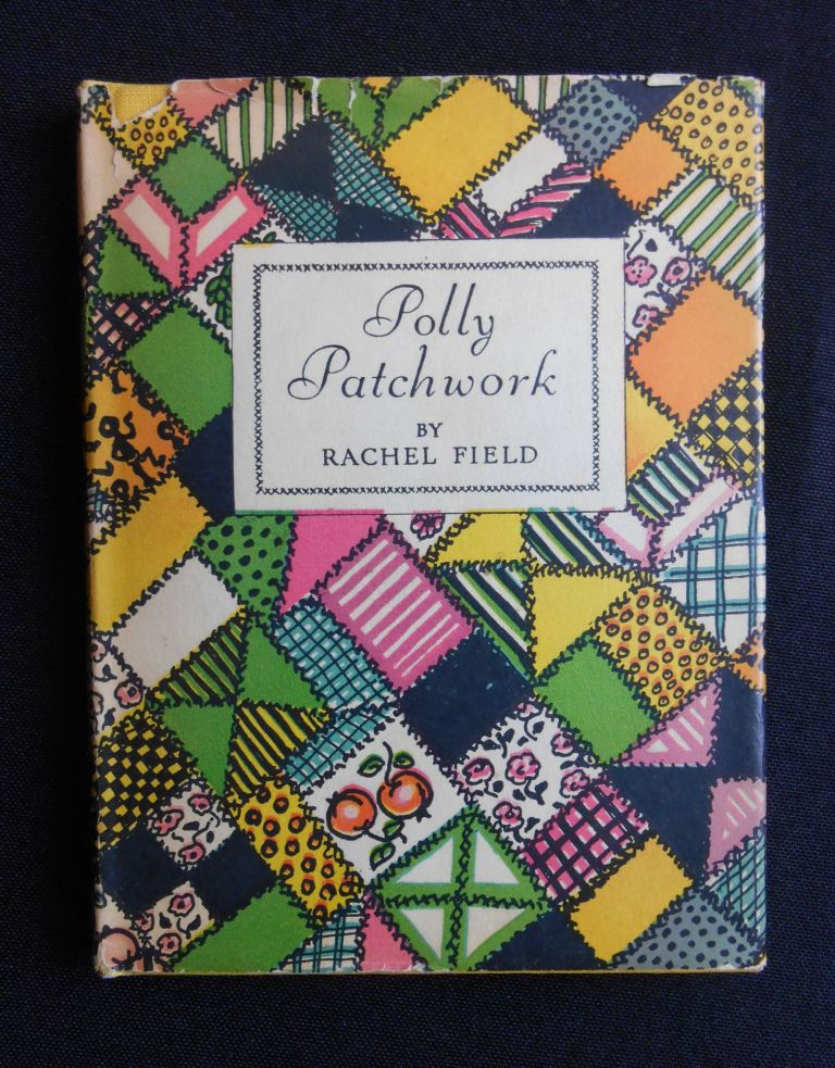 Polly Patchwork. Rachel Field, Author and Illustration.