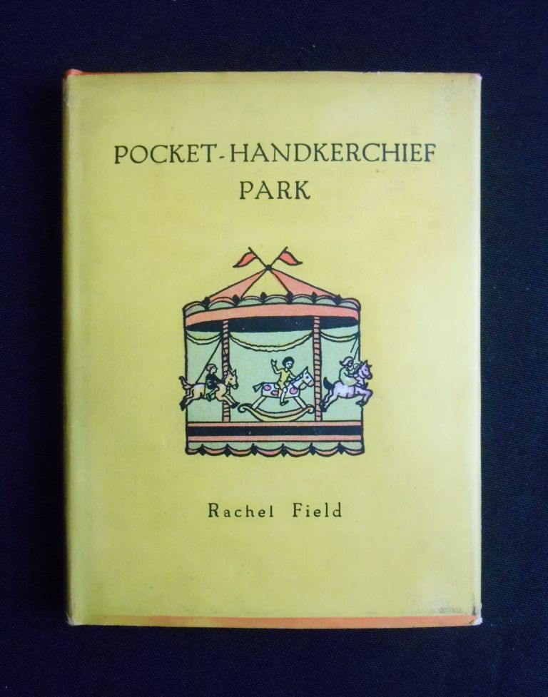 Pocket-Handkerchief Park. Rachel Field, Author and.