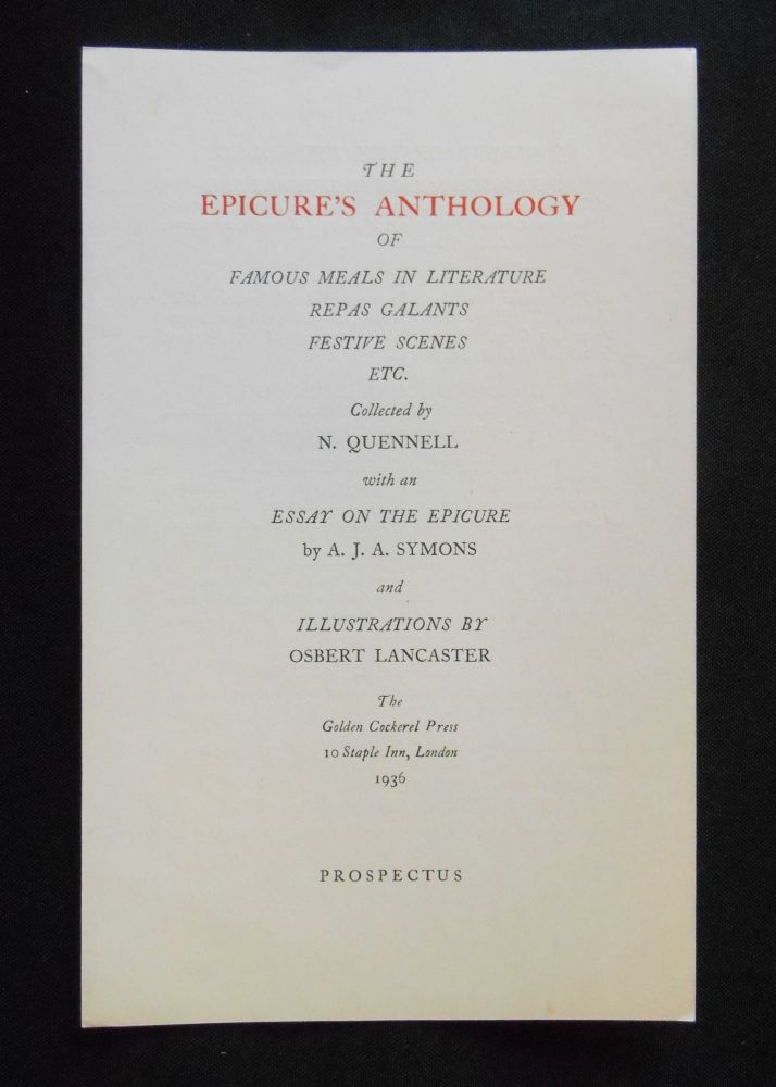 [Prospectus Only] The Epicure's Anthology; of Famous Meals in Literature, Repas Galants, Festive Scenes, Etc. Quennell, A. J. A. Symons, Osbert Lancaster, Essay, Artist, ancy.