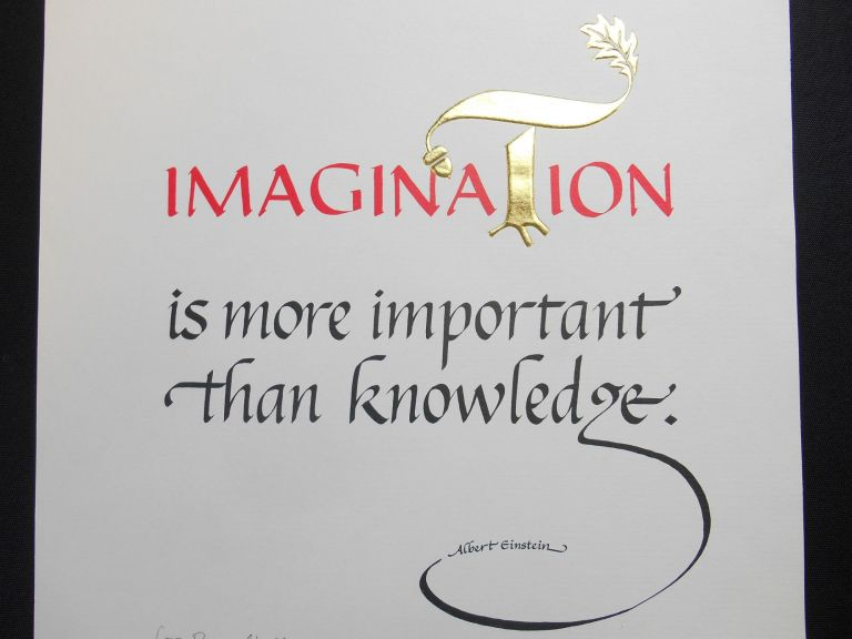 """Imagination""; is more important than knowledge. Margaret Shepherd, Albert Einstein, Calligraphic Artist, Quotation."