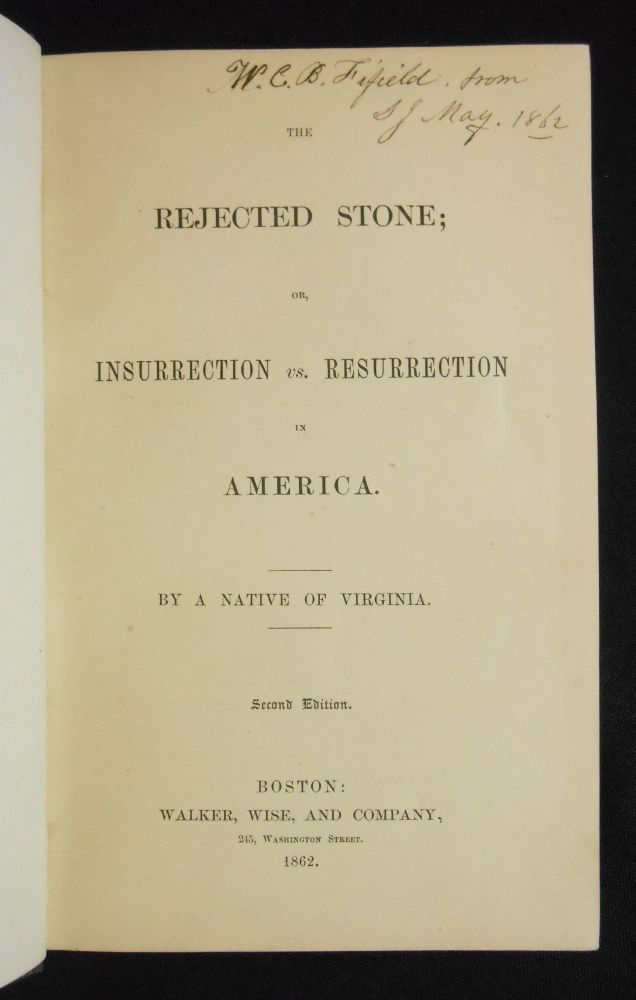 The Rejected Stone; or, Insurrection vs. Resurrection in America; By a Native of Virginia. Moncure Daniel Conway.