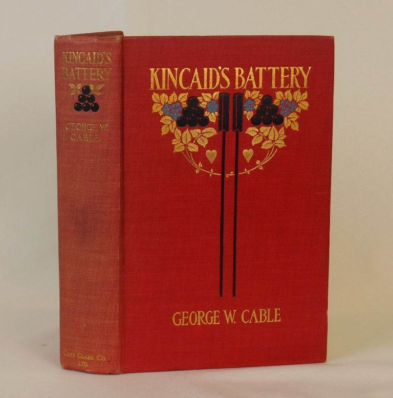 Kincaid's Battery. George W. Cable, Alonzo Kimball, Margaret Armstrong, Illustrations, Publisher's Binding Design.