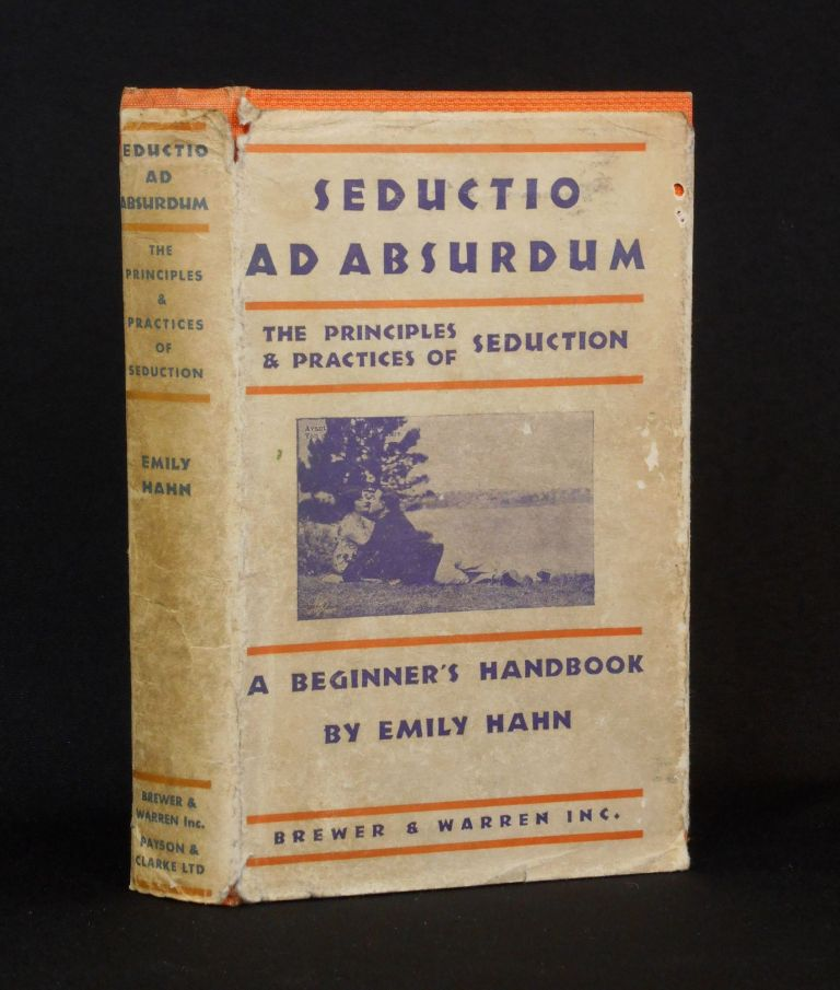 Seductio ad Absurdum; The Principles & Practices of Seduction. Emily Hahn.