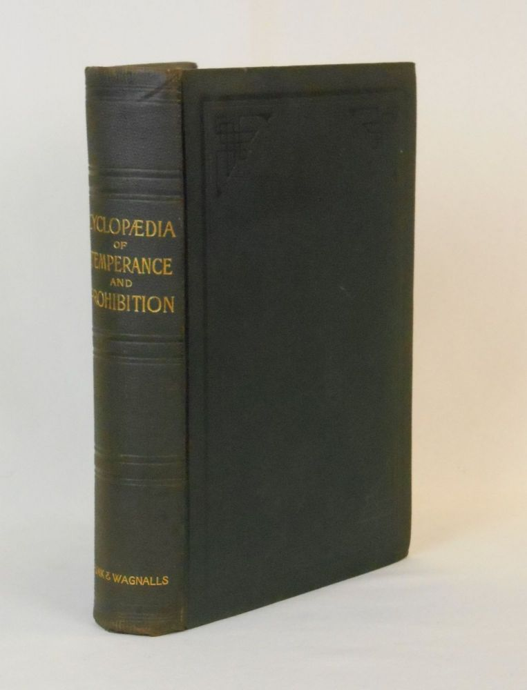 The Cyclopaedia of Temperance and Prohibition