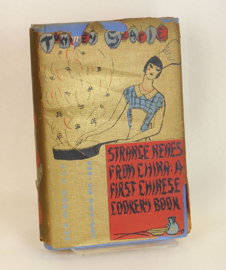 Strange Newes from China: A First Chinese Cookery Book [Strange News from China]; With 101 Rare and Choice Chinese Recipes and Decorations by the Author. Townley Searle.