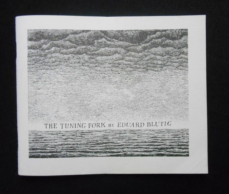 The Tuning Fork; Eduard Blutig's Der Zeitirrthum in a translation by Mrs Regera Dowdy with the original pictures by O. Müde. Edward Gorey, Eduard Blutig.