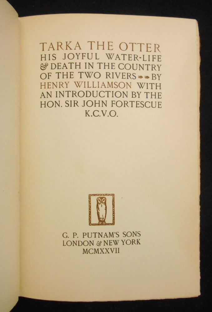 Tarka the Otter; His Joyful Water-Life & Death in the Country of the Two Rivers. Henry Williamson, John Fortescue, Introduction.