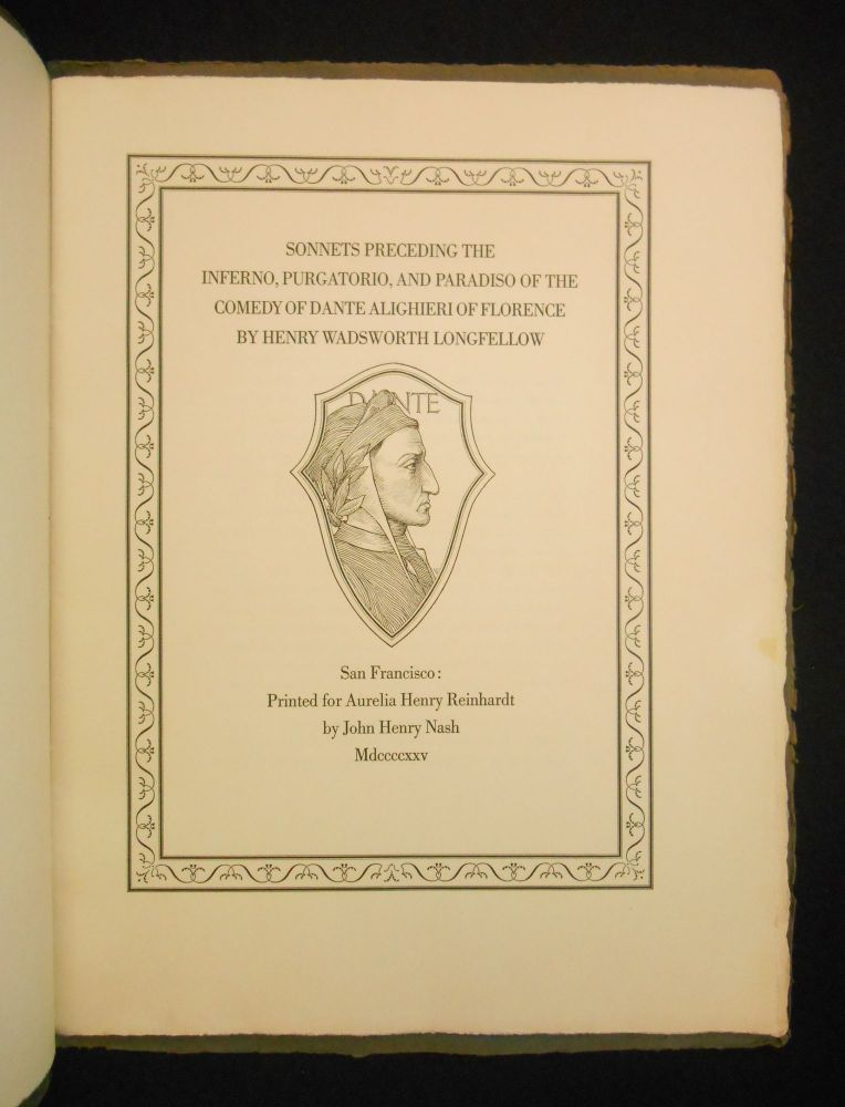 [Six Sonnets - wrapper title] Sonnets Preceding the Inferno, Purgatorio, and Paradiso of the Comedy of Dante Alighieri of Florence by Henry Wadsworth Longfellow. Henry Wadsworth Longfellow, Aurelia Henry Reinhardt, Introduction.