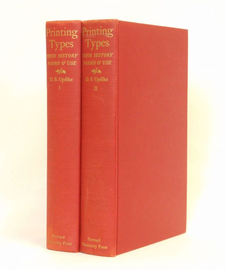 Printing Types; Their History, Forms, and Use. Daniel Berkeley Updike.
