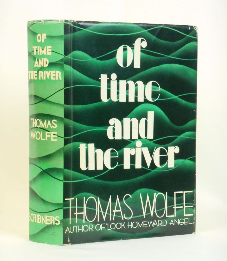 Of Time and the River; A Legend of Man's Hunger in His Youth. Thomas Wolfe.