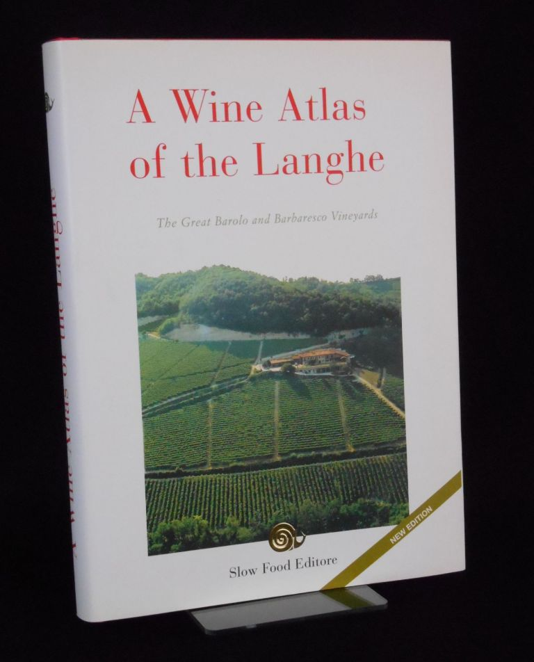 A Wine Atlas of the Langhe; The Great Barolo and Barbaresco Vineyards. Carlo Petrini.