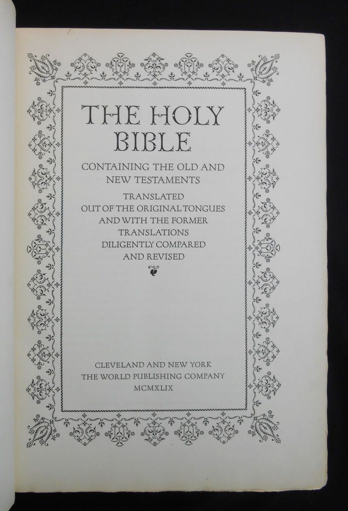 The Holy Bible [with] The Making of the Bruce Rogers World Bible; Containing The Old and New Testaments Translated Out of the Original Tongues and with the Former Translations Diligently Compared and Revised. Bible, Bruce Rogers, William Targ, Designer.