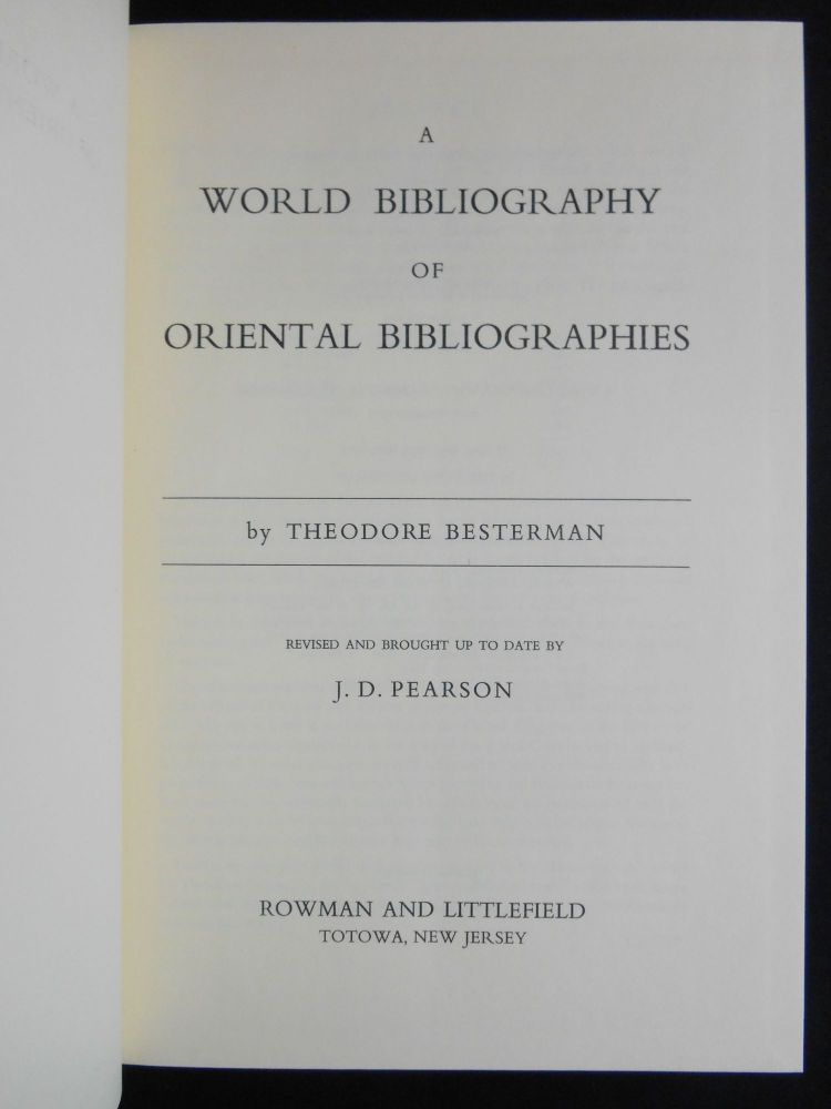 A World Bibliography of Oriental Bibliographies. Theodore Besterman, J. D. Pearson.