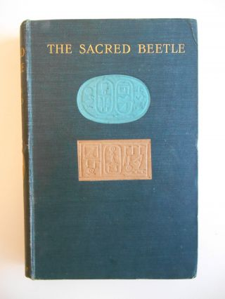 The Sacred Beetle: A Popular Treatise on Egyptian Scarabs In Art and History [**PRESENTATION...