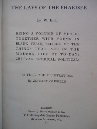 The Lays of the Pharisee, Being a Volume of Verses Together With Poems in Blank Verse, Telling of the Things that are in the Modern Life of To-Day: Critical: Satirical: Political