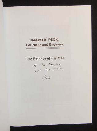 Ralph B. Peck, Educator and Engineer, The Essence of the Man
