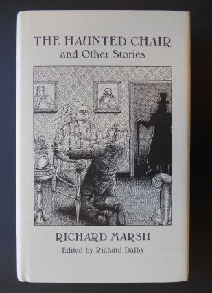 The Haunted Chair. Richard Marsh, Richard Dalby