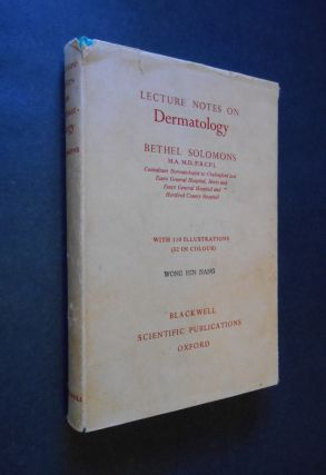 Lecture Notes on Dermatology. Bethel Solomons, F. R. C. P. I., M. D., M. A