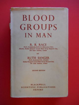 Blood Groups in Man. Race, Ruth Sanger, Ronald Fisher, Sir, Foreword, obert, ussell