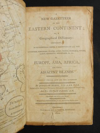 A New Gazetteer of the Eastern Continent; or, a Geographical Dictionary: Containing, In Alphabetical Order, a Description of all the Countries, Kingdoms, States, Cities, Towns, Principal Rivers, Lakes, Harbours, Mountains, &c. &c. in Europe, Asia, Africa, and Their Adjacent Islands