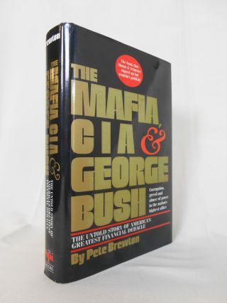 The Mafia, CIA & George Bush, The Untold Story of America's Greatest Financial Debacle (SIGNED)....