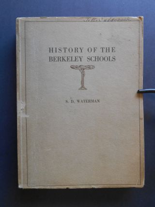 History of the Berkeley Schools. S. D. Waterman