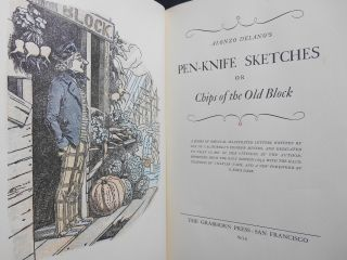 Pen-Knife Sketches, or, Chips of the Old Block; A Series of Original Illustrated Letters, Written by One of California's Pioneer Miners, and Dedicated to that Class of Her Citizens by the Author. Reprinted from the Only Edition (1853) with the Illustrations by Charles Nahl and a New Foreword by G. Ezra Dane.