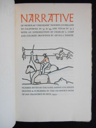 """Narrative of Nicholas """"Cheyenne"""" Dawson (Overland to California in '41 & '49, and Texas in '51); Number Seven of the Rare Americana Series Printed & Published by The Grabhorn Press of San Francisco in May, 1933."""