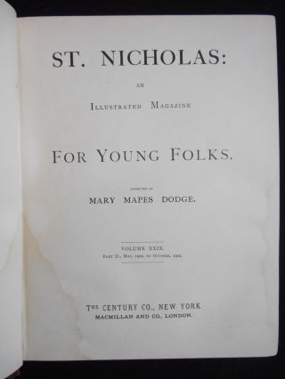 "St. Nicholas: An Illustrated Magazine For Young Folks. Volume XXIX Part II, May 1902 To October 1902 [Includes first appearance of ""The Cruise of the Dazzler"" and ""To Repel Boarders"" by Jack London]"