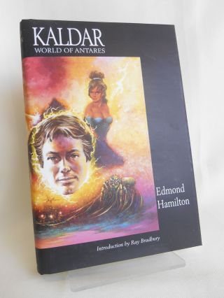 Kaldar - World of Antares. Edmond Hamilton, Ray Bradbury, Introduction.