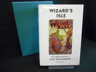 Wizard's Isle, The Collected Stories of Jack Williamson, Volume Three (Signed/Limited Edition)....