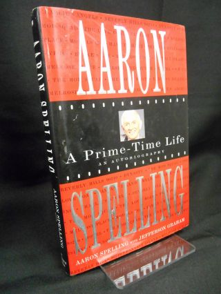 A Prime-Time Life (INSCRIBED). Aaron Spelling, Jefferson Graham.