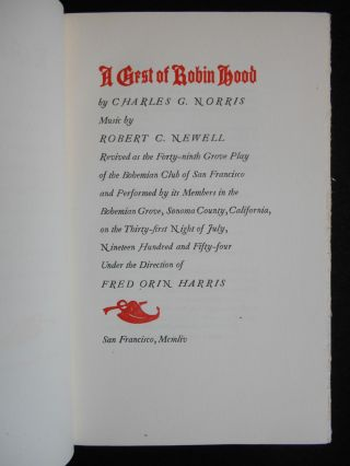 A Gest of Robin Hood; Revived as the Forty-ninth Grove Play of the Bohemian Club of San Francisco and Performed by its Members in the Bohemian Grove, Sonoma County, California, on the Thirty-first Night of July, Nineteen Hundred and Fifty-four, Under the Direction of Fred Orin Harris