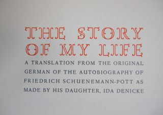 The Story of My Life, A Translation from the Original German of the Autobiography of Friedrich Schuenemann-Pott as Made by His Daughter, Ida Denicke