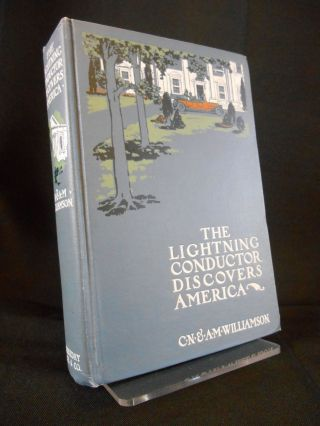 The Lightening Conductor Discovers America. C. N. Williamson, A. M. Williamson