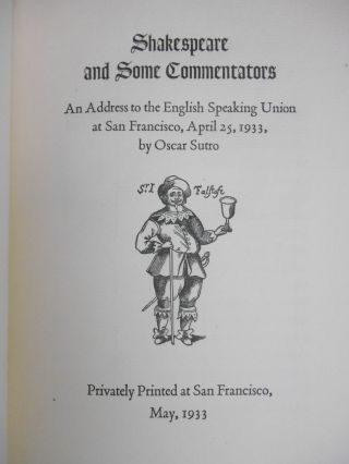 Shakespeare and Some Commentators; An Address to the English Speaking Union at San Francisco, April 25, 1933, by Oscar Sutro. Oscar Sutro.
