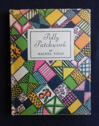 Polly Patchwork. Rachel Field, Author and Illustration