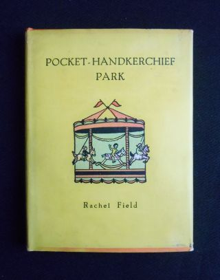 Pocket-Handkerchief Park. Rachel Field, Author and