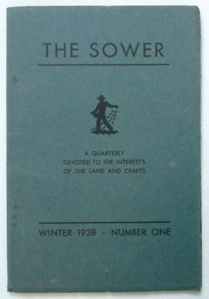 "The Sower. A Quarterly Devoted to the Interests of the Land and Crafts. Winter 1938 - Number One [article by Eric Gill: ""Art in England Now . . . As I See It""]. Thomas Barry, Eric Gill, Contributing Author."