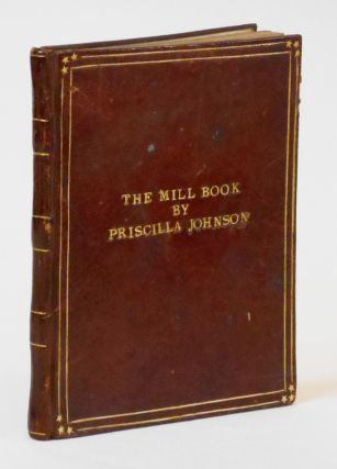 The Mill Book [Association Copy]. Priscilla Johnston, Ronald Seal, David Pepler, Artists