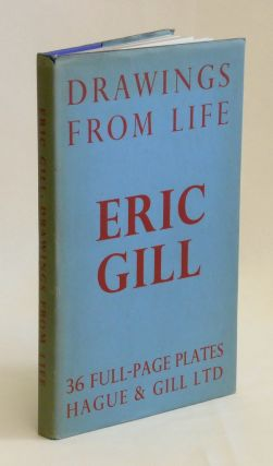 Drawings from Life. Eric Gill, Author and Artist