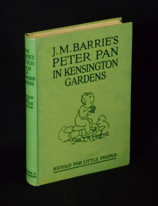 J.M. Barrie's Peter Pan in Kensington Gardens; Retold by May Bryon for Little People with the Permission of the Author