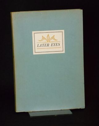 Later Eyes. Bill Buck, Wallace Look, Jane Hamner, Printer Mallette Dean