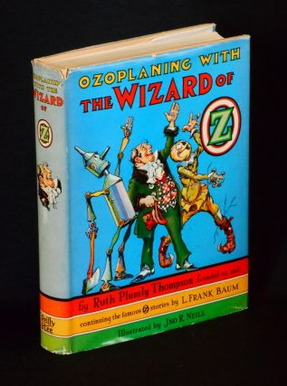 Ozoplaning With the Wizard of Oz. Ruth Plumly Thompson, John R. Neill